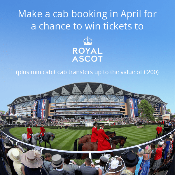 Make a cab booking in April for a chance to win tickets to Royal Ascot! Plus minicabit cab transfers up to the value of £200.